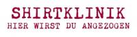 Shirtklinik - HIER WIRST DU  ANGEZOGEN